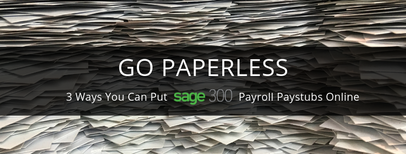 Go paperless with Sage 300 Payroll paystubs